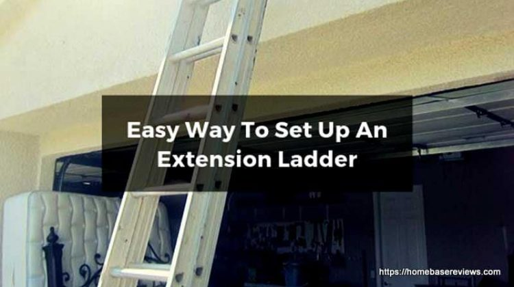 How To Set Up An Extension Ladder?