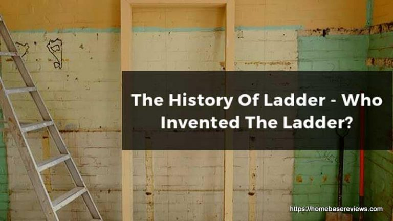 The History of Ladder - Who Invented The Ladder?