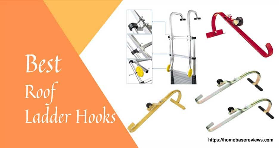 Best Roof Ladder Hooks